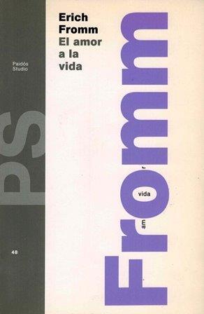 """Recensión del libro de Erich Fromm """" el amor a la vida"""""""