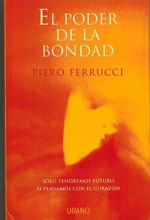 RECENSIÓN DEL LIBRO EL PODER DE LA BONDAD de Piero Fierrucci