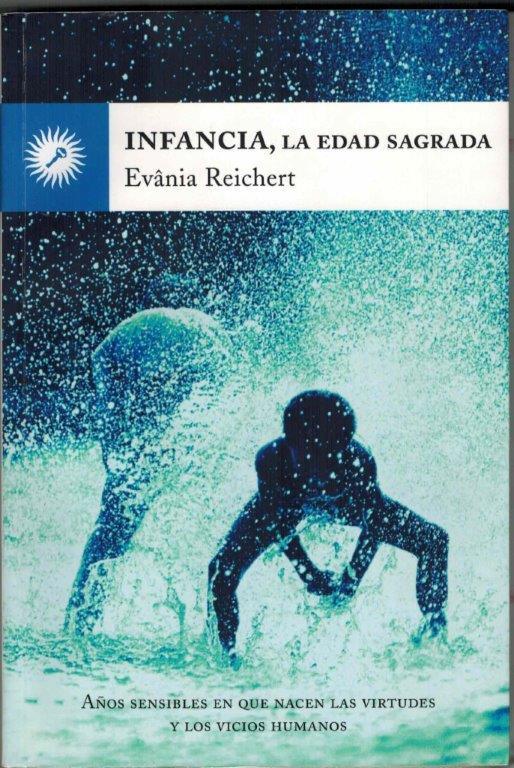 Recensión del libro INFANCIA, LA EDAD SAGRADA de Evania Reichert