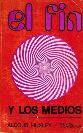 RECENSIÓN DEL LIBRO EL FIN DE LOS MEDIOS de Aldous Huxley
