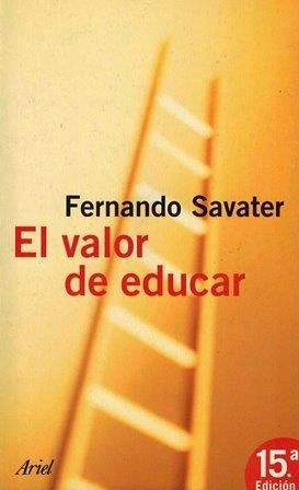 RECENSION DEL LIBRO EL VALOR DE EDUCAR de Fernando Savater