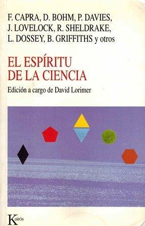 EL ESPIRITU DE LA CIENCIA F.Capra,D.Bhom,P.Davies,J.Lovelock y otros